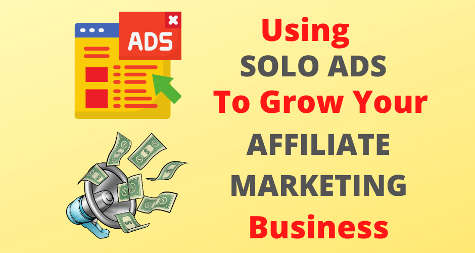 Using solo ads to grow your affiliate marketing business